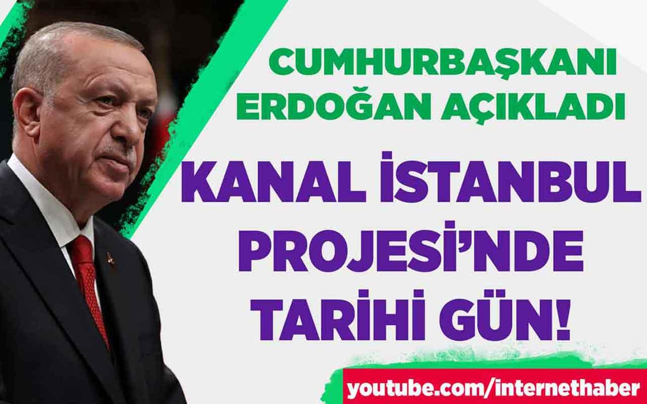 Kanal İstanbul Projesi'nde tarihi gün! Erdoğan açıkladı
