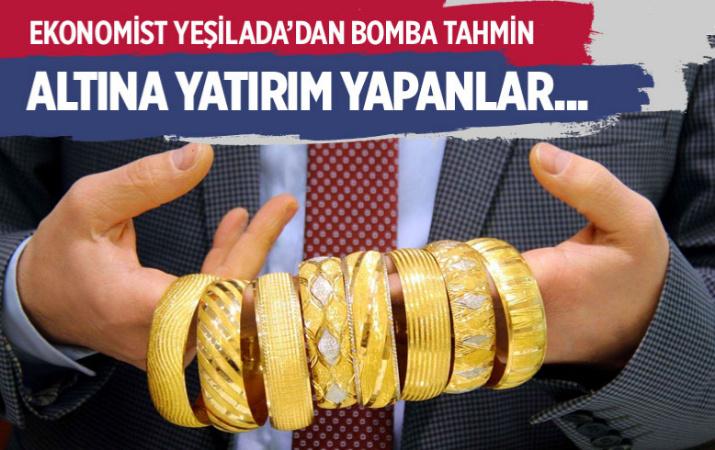 Ekonomist Atilla Yeşilada'dan bomba tahmin: Altına yatırım yapanlar...