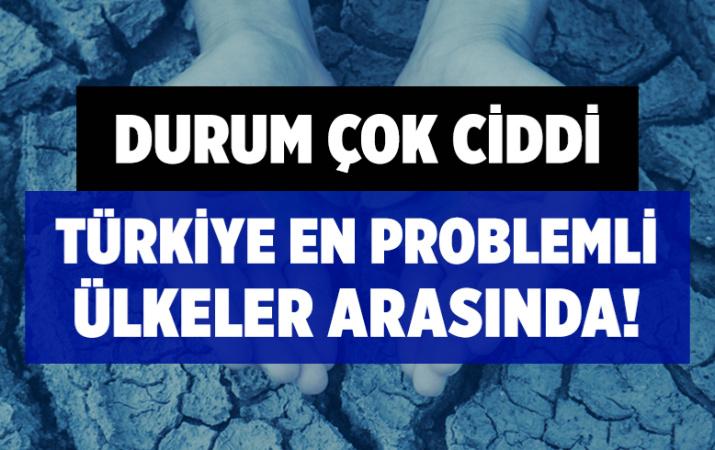 Türkiye su kıtlığı noktasında en problemli ülkelerden birisi olacak