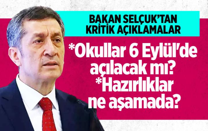 Milli Eğitim Bakanı Selçuk'tan kritik toplantı! Okullar 6 Eylül'de açılacak mı?