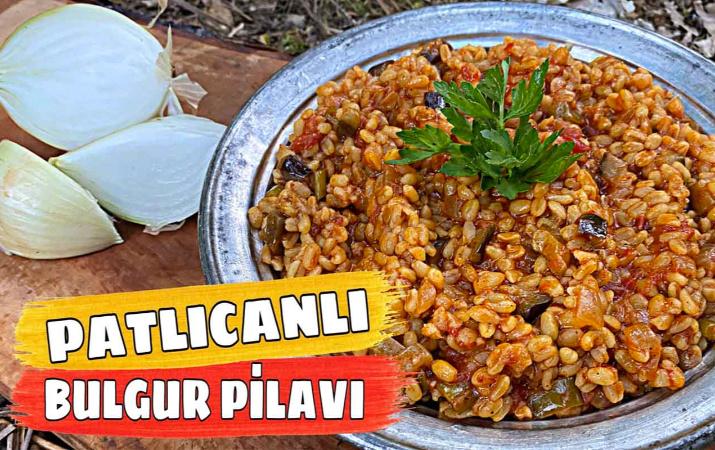 Kampta patlıcanlı bulgur pilavı nasıl yapılır tadına doyum olmaz!