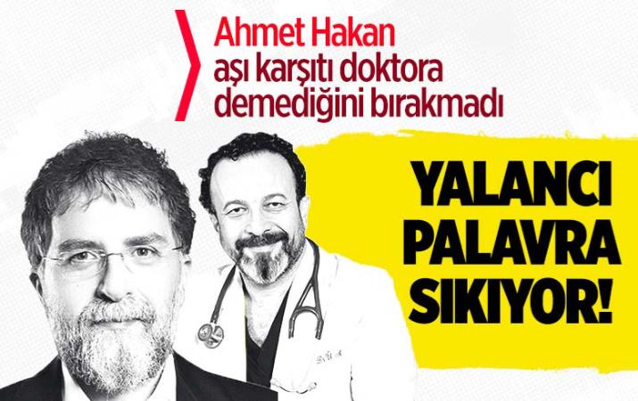 Ahmet Hakan aşı karşıtı doktor Ümit Aktaş'ı yerden yere vurdu: Yalancı palavracı!