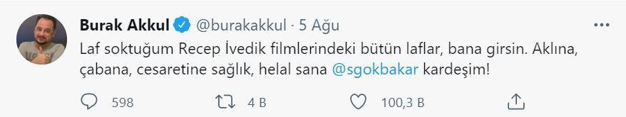 Burak Akkul'dan Şahan Gökbakar'a: Recep İvedik filmi için soktuğum tüm laflar bana girsin!