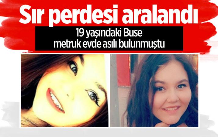 19 yaşındaki Buse metruk evde asılı bulunmuştu sır perdesi aralandı
