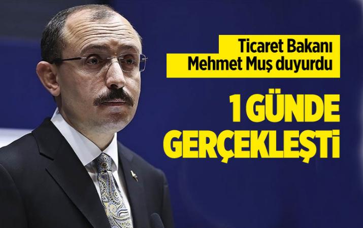 Ticaret Bakanı Mehmet Muş duyurdu: Bir günde 1.5 milyar dolarlık ihracat yapıldı