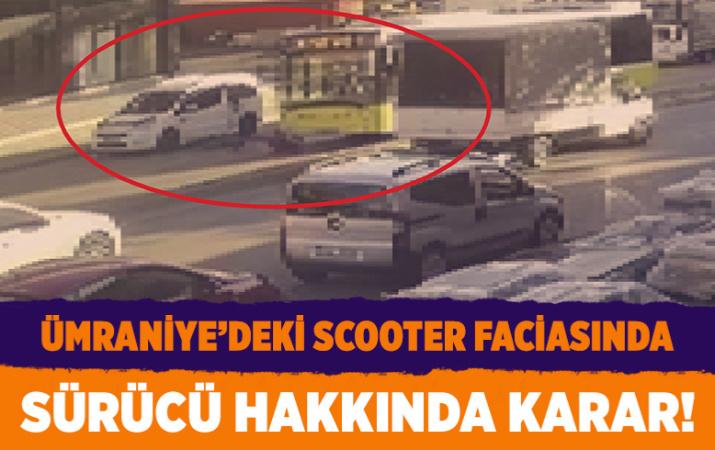 İstanbul Ümraniye'deki scooter faciasında hafif ticari aracın sürücüsü tutuklandı
